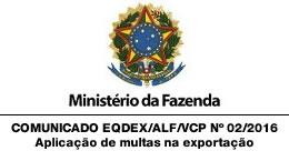 COMUNICADO EQDEX/ALF/VCP Nº 02/2016 - Aplicação de multas na exportação